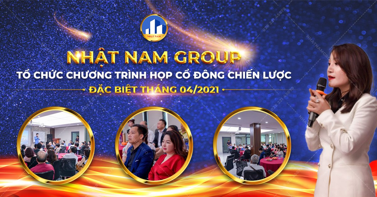 nhat-nam-group-to-chuc-chuong-trinh-hop-co-dong-chien-luoc-dac-biet-thang-04-2021